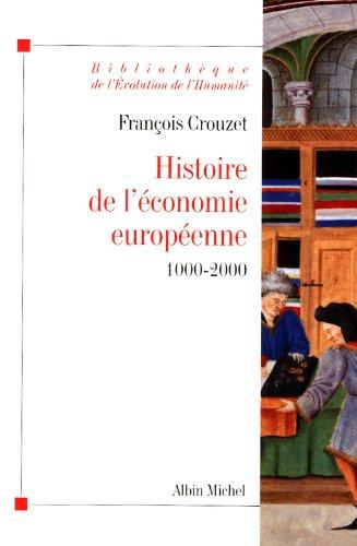 Histoire de l'économie européenne 1000-2000 par François Crouzet