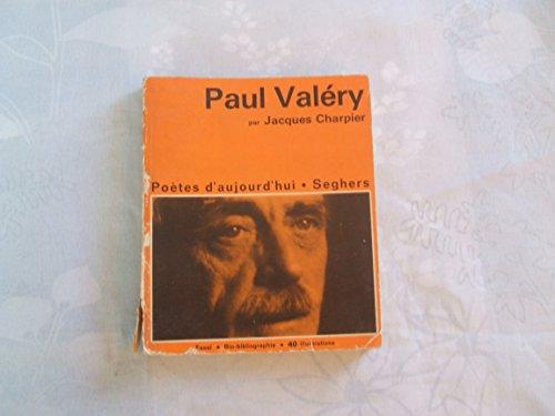 POETES D'AUJOURD'HUI N°51//PAUL VALERY//UN ESSAI DE JACQUES CHARPIER//QUARANTE ILLUSTRATIONS UNE CHRONOLOGIE BIBLIOGRAPHIQUE :PAUL VALERY ET SON TEMPS//SEPTIEME EDITION//EDITIONS PIERRE SEGHERS//1970 par JACQUES CHARPIER