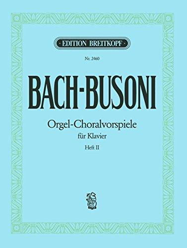 Choralvorspiele vol 2 (chorals preludes tr Busoni) - piano