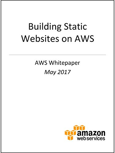 Building Static Websites on AWS (AWS Whitepaper) (English Edition)