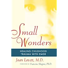 Small Wonders: Healing Childhood Trauma With EMDR (English Edition)