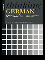 Thinking German Translation: A Course in Translation Method