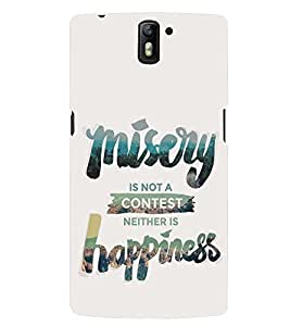 printtech Misery Happiness Back Case Cover for One Plus One::One Plus1
