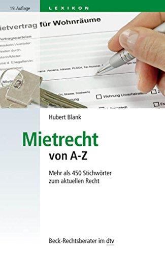 Mietrecht von A-Z: Mehr als 450 Stichwörter zum aktuellen Recht (Beck-Rechtsberater im dtv 50790)
