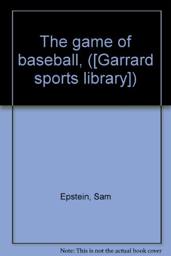 the-game-of-baseball-garrard-sports-library