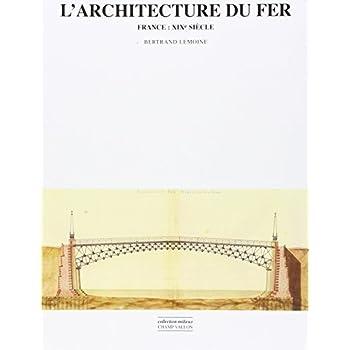 L'architecture du fer