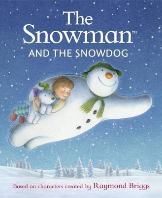 By Joanna Harrison ; Hilary Harrison Audus ; Raymond Briggs ( Author ) [ Snowman and the Snowdog By Sep-2014 Hardcover