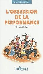 L'obsession de la performance : Pièges et illusions