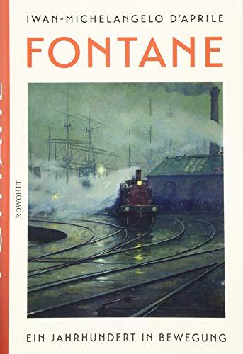 Fontane: Ein Jahrhundert in Bewegung