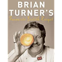 Brian Turner's Favourite British Recipes by Brian Turner (2005-10-03)