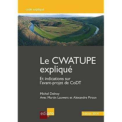 Le Cwatupe expliqué: Et indications sur l'avant-projet de CoDT (CODE EXPLIQUE)