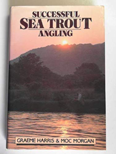 Successful Sea Trout Angling: The Practical Guide Sport-moc