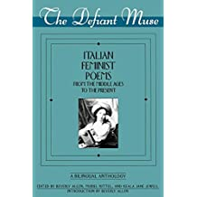 Defiant Muse, The: Italian Feminist Poems from the Middle Ages to the Present