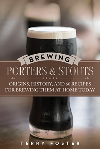 brewing-porters-and-stouts-origins-history-and-60-recipes-for-brewing-them-at-home-today