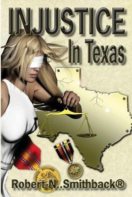 [ INJUSTICE IN TEXAS ] Injustice in Texas By Smithback, Robert -N ( Author ) Feb-2014 [ Paperback ]