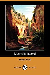 Mountain Interval (Dodo Press) by Robert Frost (2009-03-30)