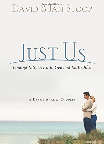 Just Us: Finding Intimacy with God and with Each Other: A Devotional for Couples