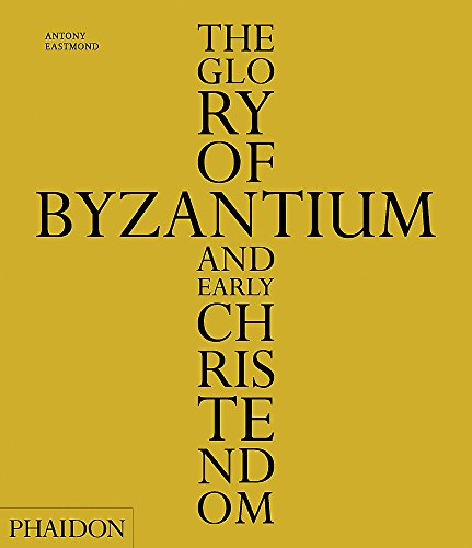 The Glory Of Byzantium And Early Christendom (Arte)