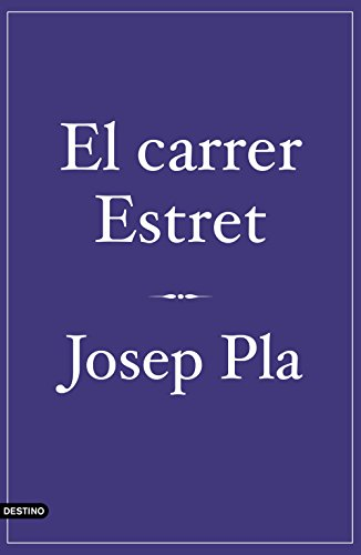 El carrer Estret (Catalan Edition) por Josep Pla