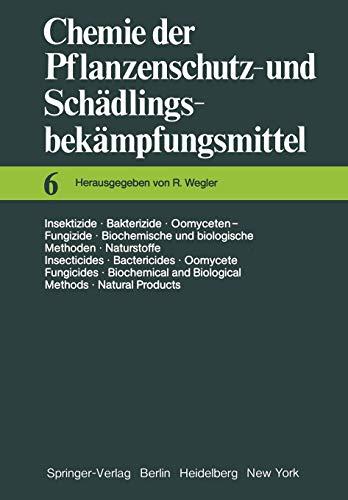 Insektizide · Bakterizide · Oomyceten-Fungizide / Biochemische und Biologische Methoden · Naturstoffe / Insecticides · Bactericides · Oomycete ... und Schädlingsbekämpfungsmittel, Band 6)