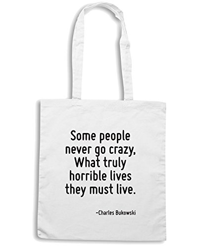 T-Shirtshock - Borsa Shopping CIT0198 Some people never go crazy, What truly horrible lives they must live. Bianco