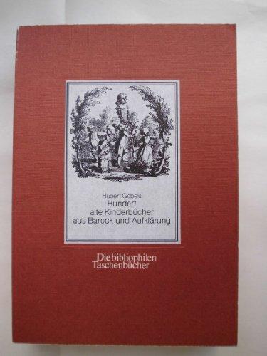 Hundert alte Kinderbücher aus Barock und Aufklärung. Eine illustrierte Bibliographie