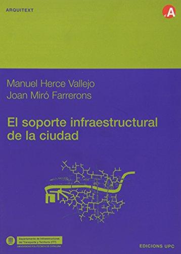 El Soporte Infraestructural de La Ciudad por Manuel Herce Vallejo