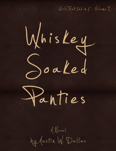 Whiskey Soaked Panties (Girls That End in