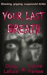 Your Last Breath: Shocking, gripping, suspenseful thriller (English Edition)