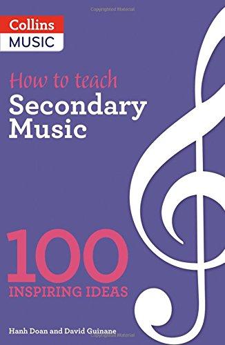 How to teach Secondary Music (100 Ideas for Secondary Teache)