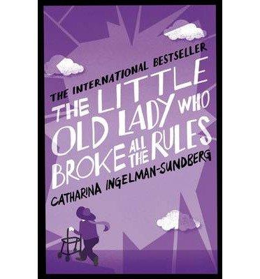 [(The Little Old Lady Who Broke All the Rules)] [ By (author) Catharina Ingelman-Sundberg, By (author) Rod Bradbury, Translated by Rod Bradbury ] [February, 2014]