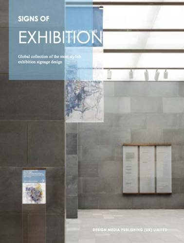 Sign of Exhibition: Global Collection of the Most Stylish Exhibition Signage Design...