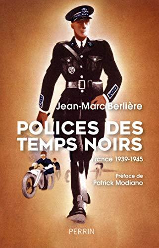Polices des temps noirs par Jean-Marc BERLIERE