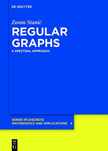 Regular Graphs: A Spectral Approach (De Gruyter Series in Discrete Mathematics and Applications)