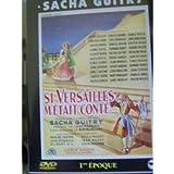 Si Versailles m'était conté : Première époque   Guitry, Sacha. Metteur en scène ou réalisateur