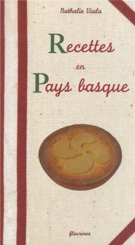 Recettes en pays basque (Cuisine basque) par Nathalie Viala