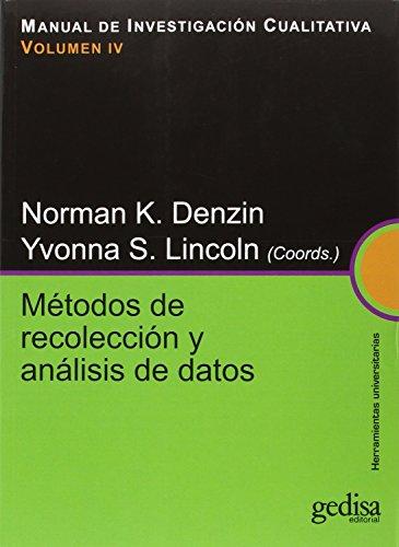MANUAL DE INVESTIGACIÓN CUALITATIVA: Métodos De Recolección Y Análisis De Datos: 4 (HERRAMIENTAS UNIVERSITARIAS) por Norman K. Denzin