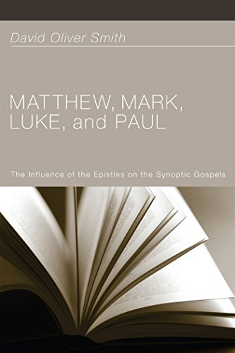 matthew-mark-luke-and-paul-the-influence-of-the-epistles-on-the-synoptic-gospels-english-edition