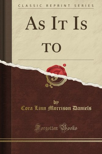 As It Is to (Classic Reprint)