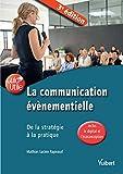 La communication événementielle : De la stratégie à la pratique...