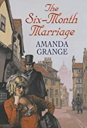 The Six-month Marriage by Amanda Grange (2002-04-01)