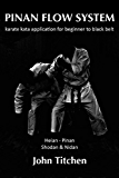 Pinan Flow System: Heian - Pinan Shodan & Nidan: karate kata application for beginnner to black belt