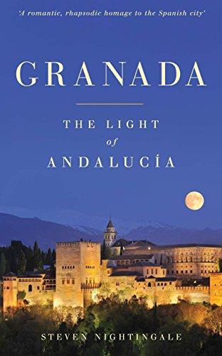 Granada: The Light of Andalucía (English Edition) por Steven Nightingale