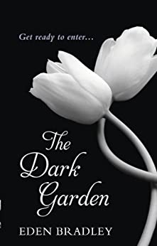 The Dark Garden by [Bradley, Eden]