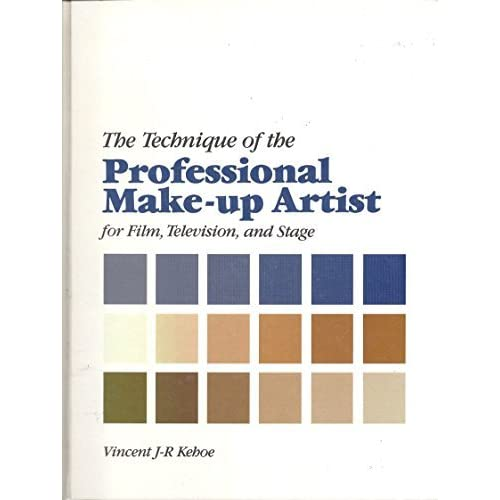 The Technique of the Professional Make-up Artist for Film, Television, and Stage by Vincent J-R Kehoe (1986-01-08)