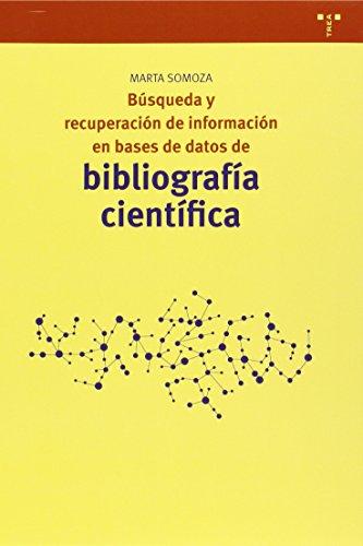 Búsqueda y recuperación de información en bases de datos de bibliografía científica (Biblioteconomía y Administración cultural) por Marta Somoza