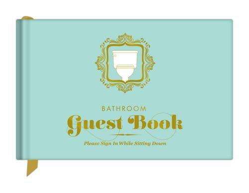 Bathroom Guest Book: Please Sign in While Sitting Down -
