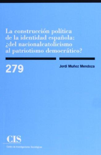 La construcción política de la identidad española : ¿del nacionalcatolicismo al patriotismo democrático?