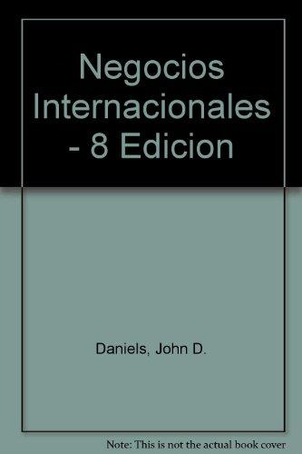 Negocios Internacionales - 8 Edicion por John D. Daniels