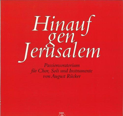 Hinauf gen Jerusalem - Passionsoratorium